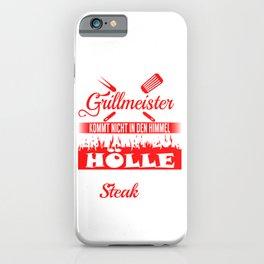 """""""Ein Grillmaster Kommt Nicht In Den Himmel Er Fahrt Zur Holle Und Legt Dort Ein Steak Auf"""" T-shirt iPhone Case"""