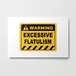 Human Warning Label EXCESSIVE FLATULISM Sayings Sarcasm Humor Quotes Metal Print