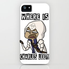 Where Is Charles Lee?! iPhone Case