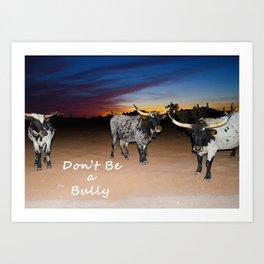 Don't Be a Bully 2 Art Print