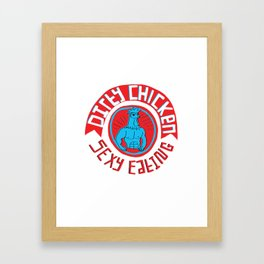 Dirty Chicken  - Sexy Eating  Framed Art Print
