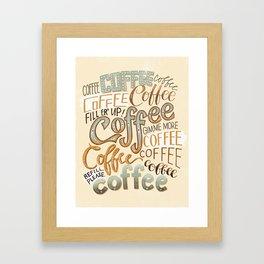 Gimme More Coffee!!! Framed Art Print