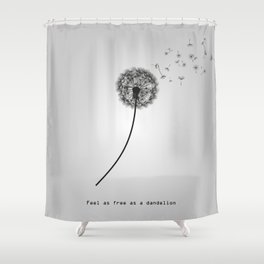 Feel as free as a dandelion Shower Curtain