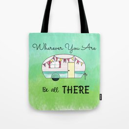 Wherever you are, be all there Camper Tote Bag
