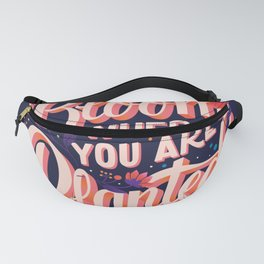 Bloom where you are planted 001 Fanny Pack
