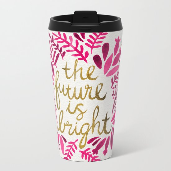 The Future is Bright – Pink & Gold Metal Travel Mug