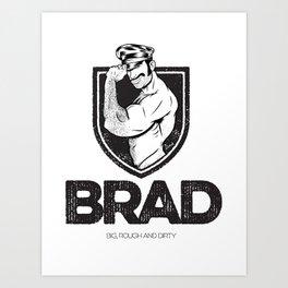 BRAD Art Print