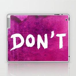 Don`t (Grunge Version) Laptop & iPad Skin