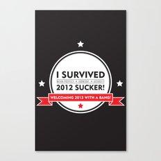 I SURVIVED 2012 SUCKER 2 Canvas Print