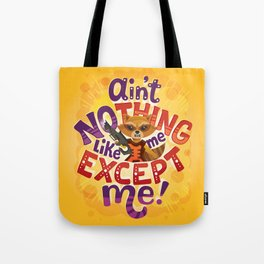 No thing like me except me Tote Bag