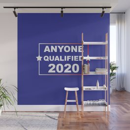 ANYONE QUALIFIED 2020 Wall Mural