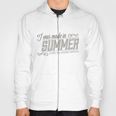 I was made in Summer (Thank you holiday naptime) Hoody
