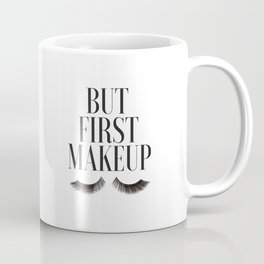 BUT FIRST MAKEUP, Wake Up And Makeup,Salon Decor,Girls Room Decor,Lashes Art,Lashes Print,Eyelashes Coffee Mug