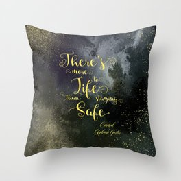 There's more to life than staying safe. Caraval Throw Pillow