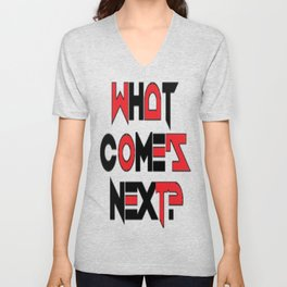 What Comes Next? Unisex V-Neck
