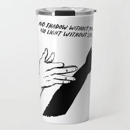 No shadow without meaning Travel Mug