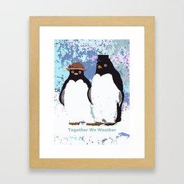 Together We Weather Penguin Art Framed Art Print