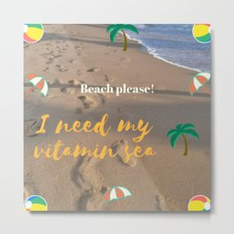 ¡Playa por favor! | Beach please! Metal Print