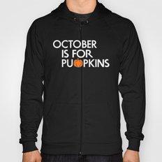October is for Pumpkins Hoody