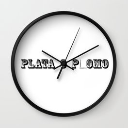 Plata o Plomo Wall Clock