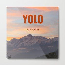 YOLO GO FOR IT #2 Metal Print