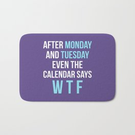 After Monday and Tuesday Even The Calendar Says WTF (Ultra Violet) Bath Mat