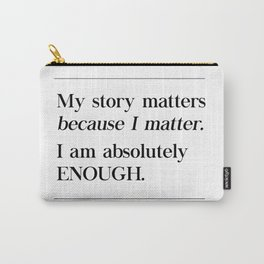 I Am Absolutely Enough Brene Brown Quote, Daring Greatly, My Story Matters Carry-All Pouch