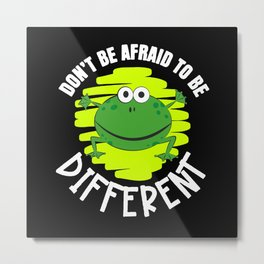 Do Not Be Afraid To Be His Frog Saying Metal Print