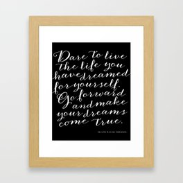 Dare to Live Framed Art Print