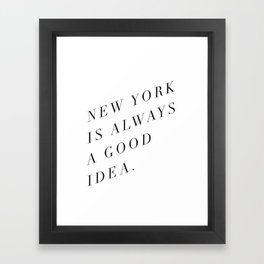 new york is always a good idea Framed Art Print