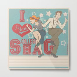 I Love to dance... Collegiate Shag Metal Print