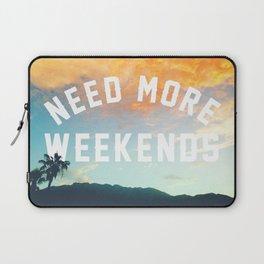 NEED MORE WEEKENDS Laptop Sleeve