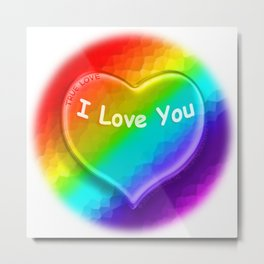 I Love You Crystal Clear Over the Rainbow Metal Print