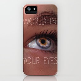 The world in your eyes iPhone Case
