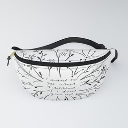 I want to see what happens if I don't give up - Black Fanny Pack