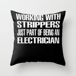 Electrician Stripper Stripping Saying Throw Pillow