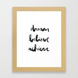 Dream Believe Achieve Framed Art Print