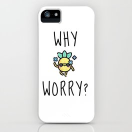 Why Worry iPhone Case