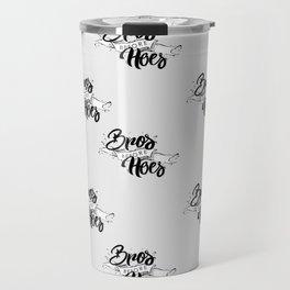 Bros Before Hoes Travel Mug