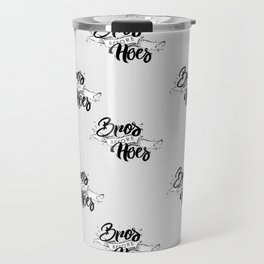 Bros Before Hoes Travel Mug