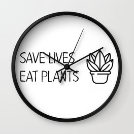 Save lives eat plants Wall Clock