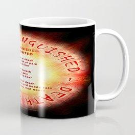 LIFE EXTINGUISHED - DEATH IGNITED - 060 Coffee Mug