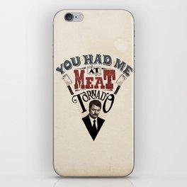 You Had Me At Meat Tornado iPhone Skin