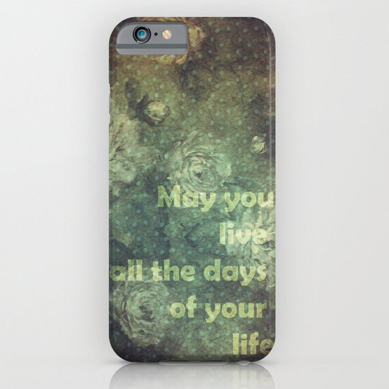 MAY YOU LIVE iPhone & iPod Case