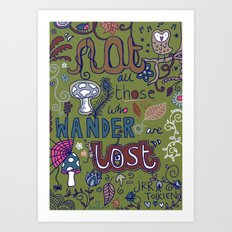 Not All Those Who Wander Are Lost (version 1) Art Print
