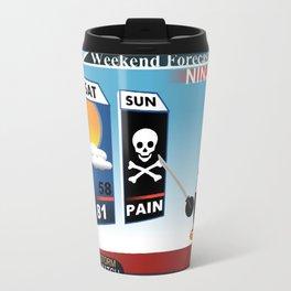 Tonight's Forecast... PAIN! Travel Mug