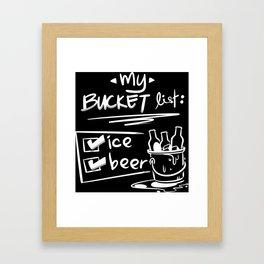Bucket List 1 Beer 2 Ice Framed Art Print
