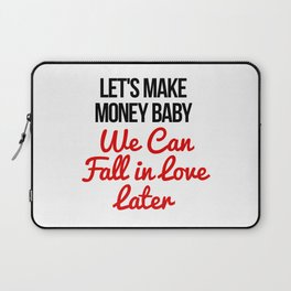 Let's Make Money Baby! Laptop Sleeve