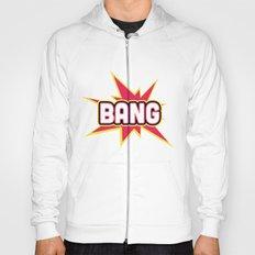 BANG! Hoody