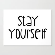 Stay Yourself Canvas Print